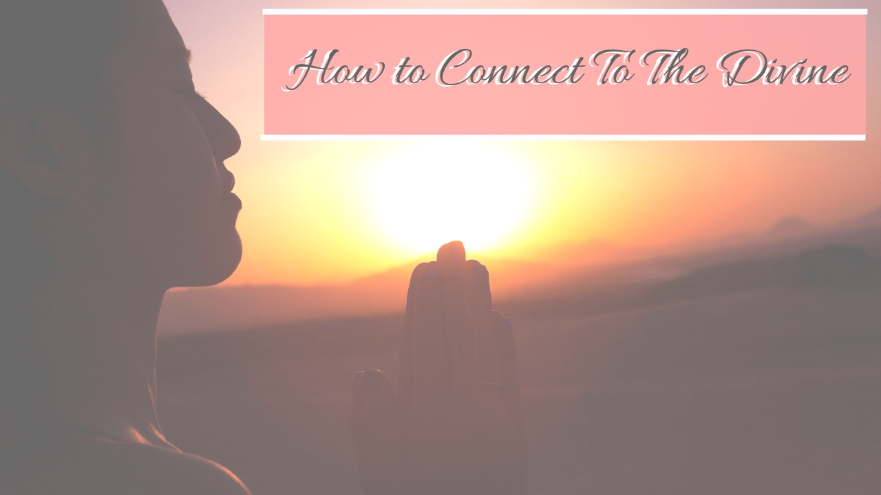 how to connect to the divine blog
