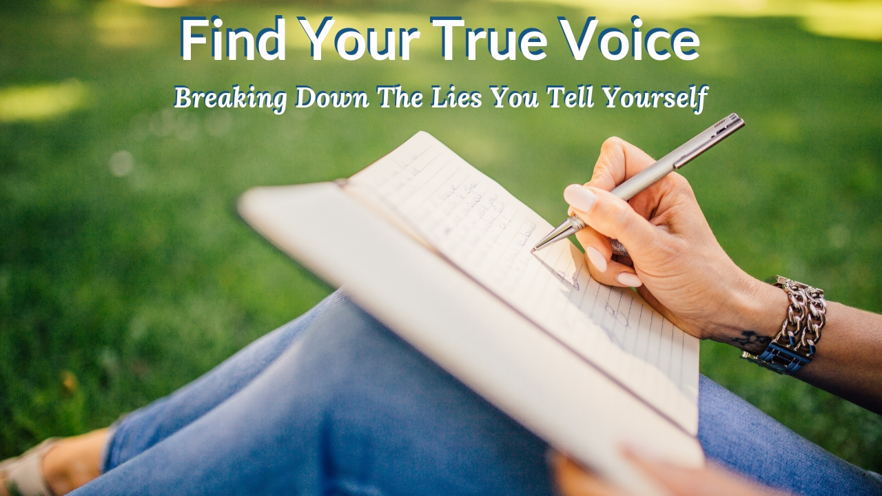 Breaking Down The Lies You Tell Yourself