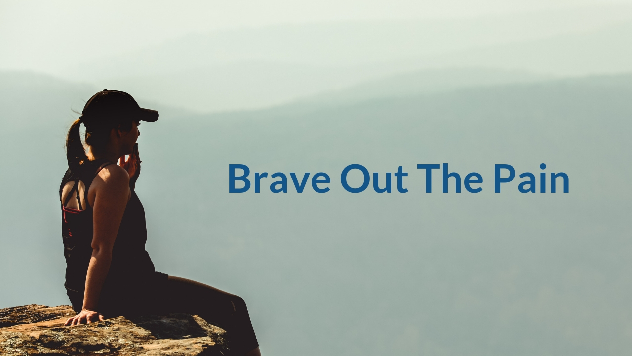 Brave out the pain blog gaphic