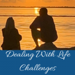 dealing with life challenges