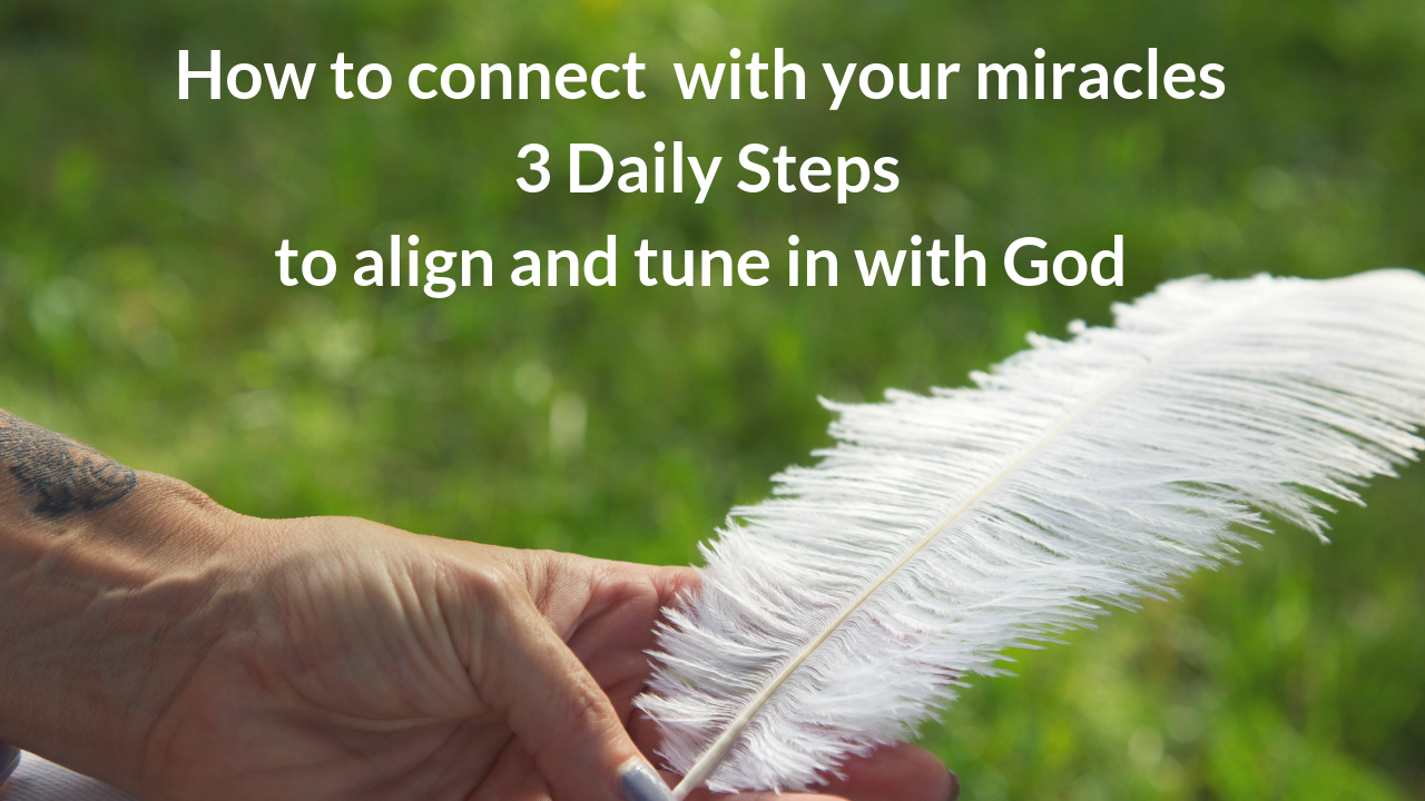 How to connect with your miracles